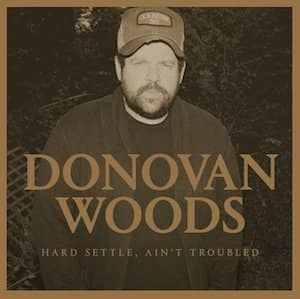 Hard Settle, Ain't Troubled album by Donovan Woods cover art