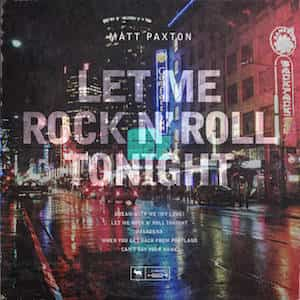 Let Me Rock N' Roll Tonight by Matt Paxton cover art