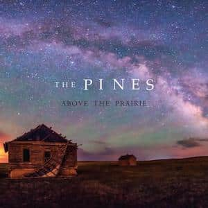 Above The Prairie by The Pines album cover art