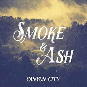 Canyon city EP Smoke and Ash cover art