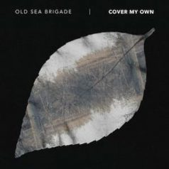 Old Sea Brigade Cover My Own Ep cover art